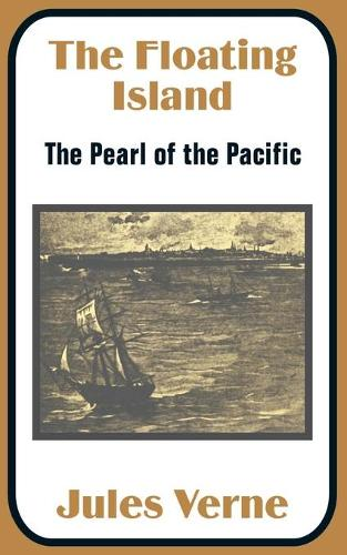The Floating Island: The Pearl of the Pacific (Paperback)