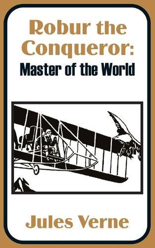 Robur the Conqueror: Master of the World (Paperback)