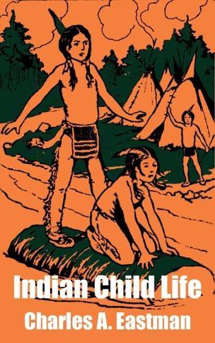 Indian Child Life (Paperback)