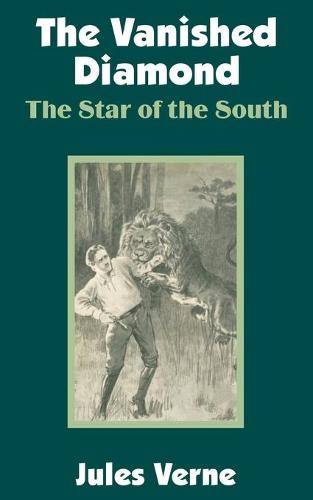 The Vanished Diamond: The Star of the South (Paperback)