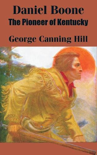 Daniel Boone: The Pioneer of Kentucky (Paperback)