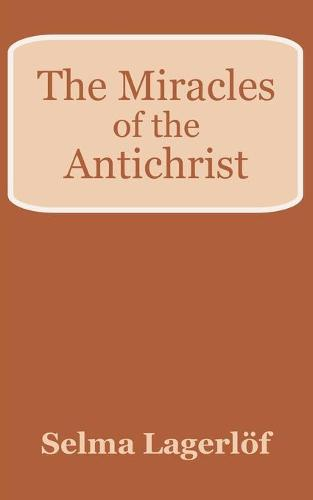 The Miracles of the Antichrist (Paperback)