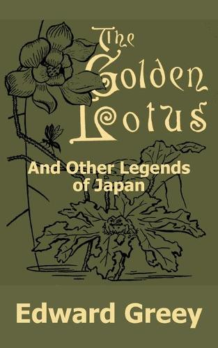 The Golden Lotus and Other Legends of Japan (Paperback)