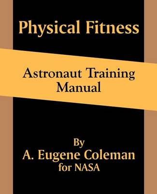 Physical Fitness Astronaut Training Manual (Paperback)