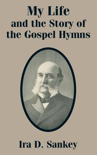 My Life and the Story of the Gospel Hymns (Paperback)