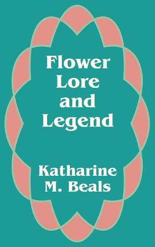 Flower Lore and Legend (Paperback)
