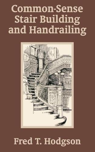 Common - Sense Stair Building and Handrailing (Paperback)