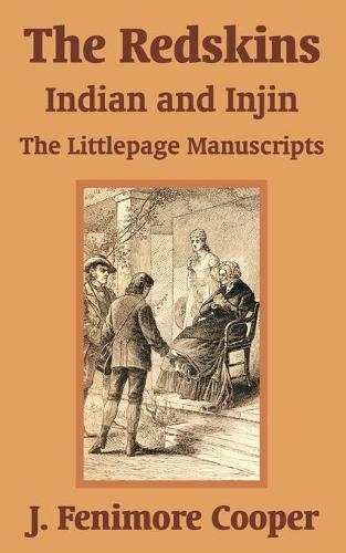 The Redskins: Indian and Injin - The Littlepage Manuscripts (Paperback)