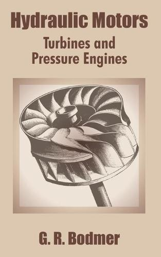 Hydraulic Motors: Turbines and Pressure Engines (Paperback)