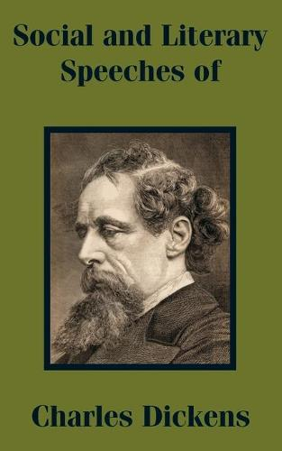 Social and Literary Speeches of Charles Dickens (Paperback)