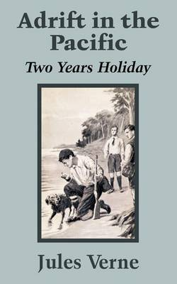 Adrift in the Pacific: Two Years Holiday (Paperback)