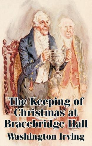 The Keeping of Christmas at Bracebridge Hall (Paperback)