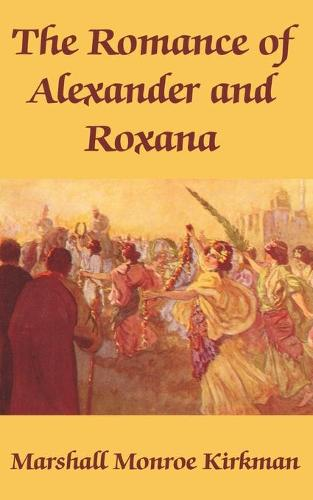 The Romance of Alexander and Roxana (Paperback)