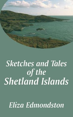 Sketches and Tales of the Shetland Islands (Paperback)