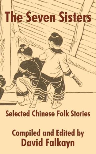 The Seven Sisters: Selected Chinese Folk Stories (Paperback)