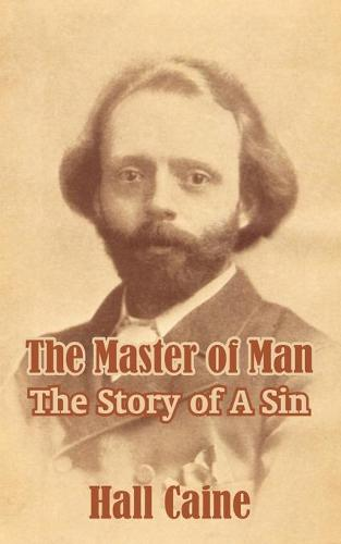 The Master of Man: The Story of a Sin (Paperback)