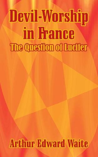 Devil-Worship in France: The Question of Lucifer (Paperback)
