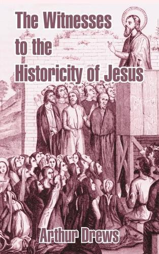 The Witnesses to the Historicity of Jesus (Paperback)