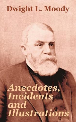 Anecdotes, Incidents and Illustrations (Paperback)