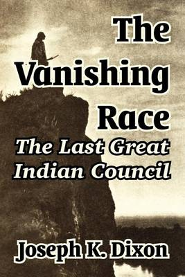 The Vanishing Race: The Last Great Indian Council (Paperback)
