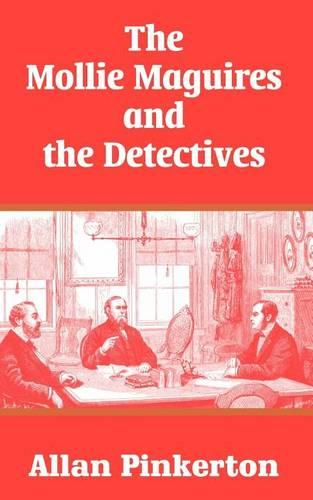 The Mollie Maguires and the Detectives (Paperback)
