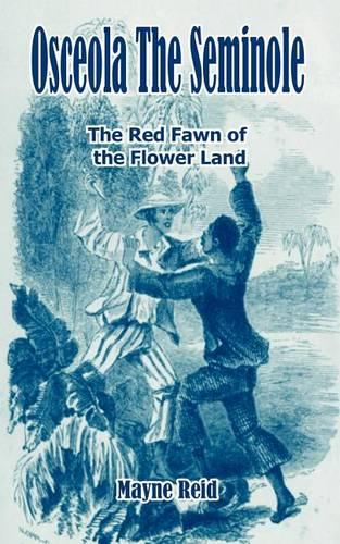 Osceola the Seminole: The Red Fawn of the Flower Land (Paperback)