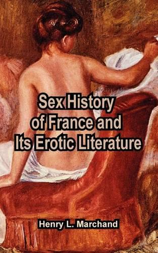 Sex History of France and Its Erotic Literature (Paperback)