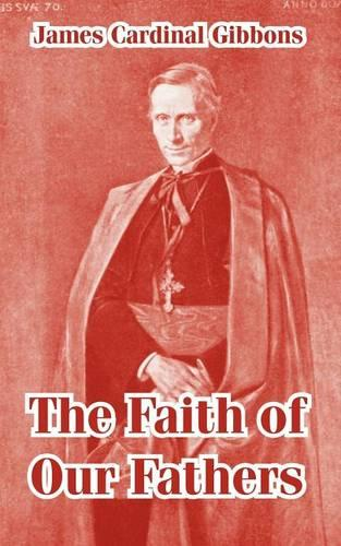 The Faith of Our Fathers (Paperback)