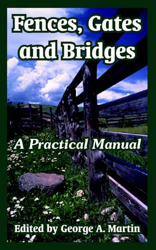 Fences, Gates and Bridges: A Practical Manual (Paperback)