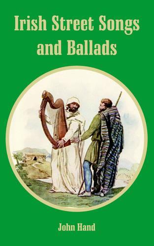 Irish Street Songs and Ballads (Paperback)