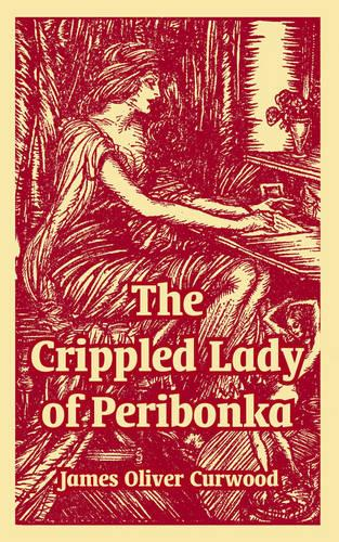 The Crippled Lady of Peribonka (Paperback)