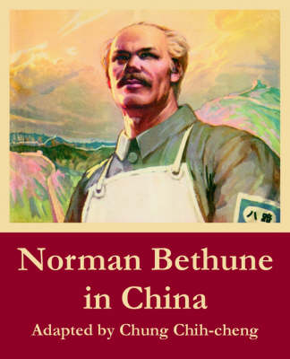 Norman Bethune in China (Paperback)