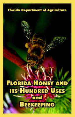 Florida Honey and Its Hundred Uses and Beekeeping (Paperback)