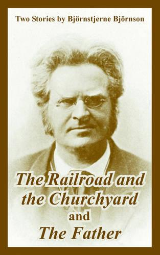 The Railroad and the Churchyard and the Father (Two Stories) (Paperback)