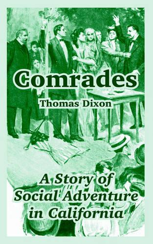 Comrades: A Story of Social Adventure in California (Paperback)