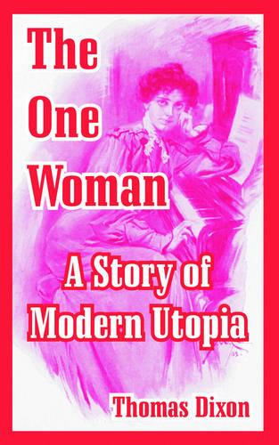 The One Woman: A Story of Modern Utopia (Paperback)