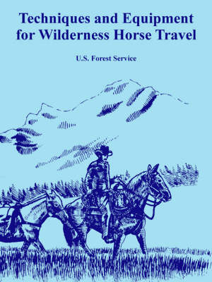 Techniques and Equipment for Wilderness Horse Travel (Paperback)