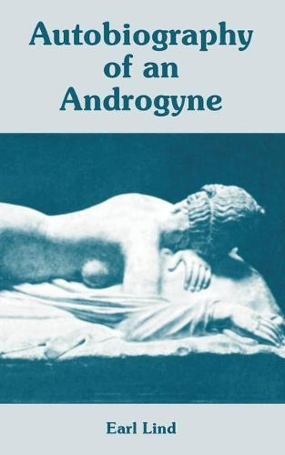 Autobiography of an Androgyne (Paperback)