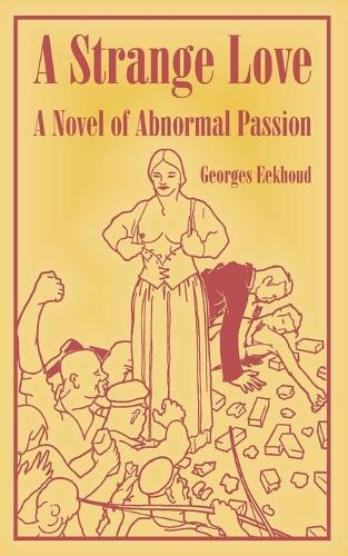 A Strange Love: A Novel of Abnormal Passion (Paperback)