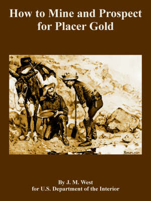 How to Mine and Prospect for Placer Gold (Paperback)