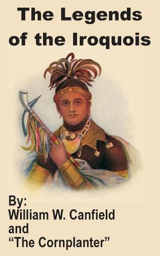 The Legends of the Iroquois (Paperback)