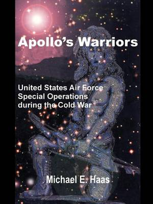 Apollo's Warriors: US Air Force Special Operations During the Cold War (Paperback)