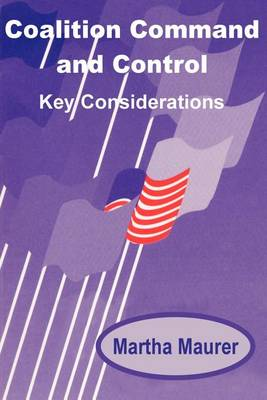 Coalition Command and Control: Key Considerations (Paperback)