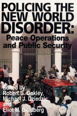 Policing the New World Disorder: Peace Operations and Public Security (Paperback)