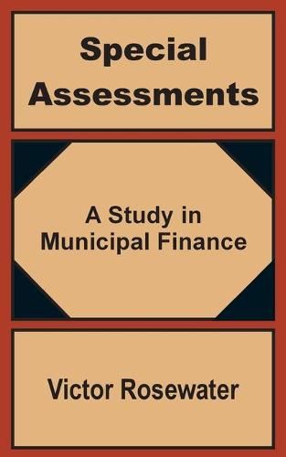 Special Assessments: A Study in Municipal Finance (Paperback)