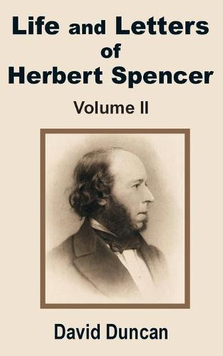 Life and Letters of Herbert Spencer (Volume Two) (Paperback)