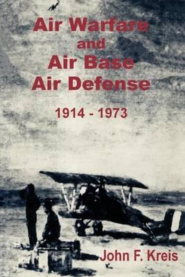 Air Warfare and Air Base Air Defense 1914 - 1973 (Paperback)