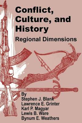 Conflict, Culture, and History: Regional Dimensions (Paperback)