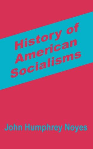 History of American Socialisms (Paperback)