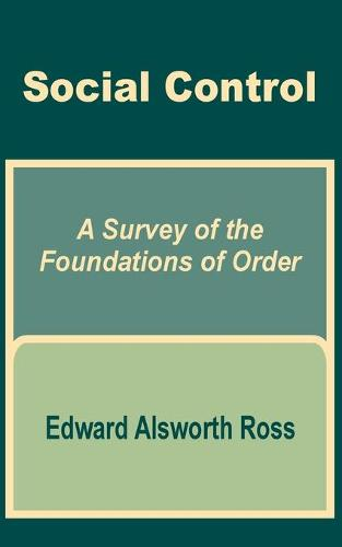 Social Control: A Survey of the Foundations of Order (Paperback)